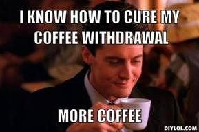 Caffeine Withdrawal!
