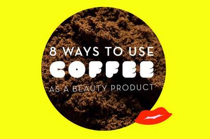 8 Ways To Use Coffee As A Beauty Product!