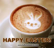 Happy Easter! May Your Dessert Be Served With An Extra Strong Cup Of Caffeine!
