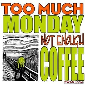 Monday Mounring!