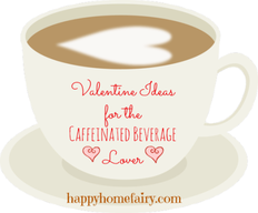 Valentines Ideas For Caffeine Addicts!