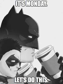 Even Batman Needs Coffee!
