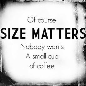 Size Matters!
