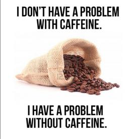 Caffeine Problem?