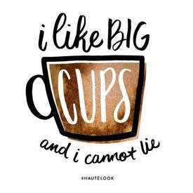Big Cups!