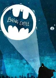 Bring Coffee!