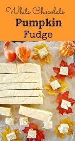 White Chocolate Pumpkin Fudge!