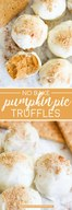 No Bake Pumpkin Pie Truffles!