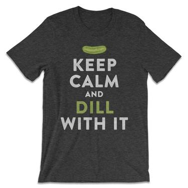 Keep Calm And Dill With It Tee Shirt - The Whiskey Pickle T-Shirt (Heather Dark Gray)