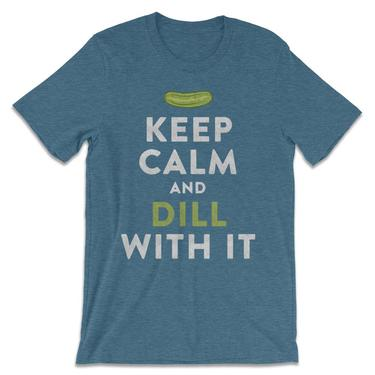 Keep Calm And Dill With It Tee Shirt - The Whiskey Pickle T-Shirt (Heather Deep Teal Blue)