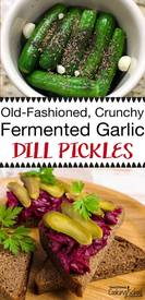 Old Fashioned Pickles! Old Fashioned, Crunchy, Fermented Garlic-dill Pickles!!