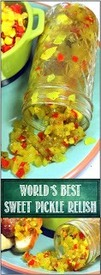 World's Best Sweet Pickle Relish!