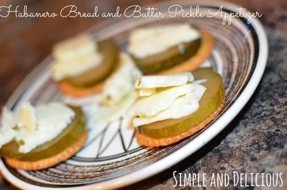 Habenero Bread & Butter Pickle Appetizer!