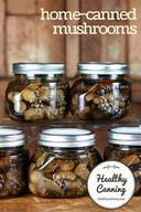 Home Canned Mushrooms!