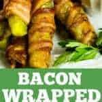 Bacon Wrapped Pickles!