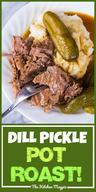 Dill Pickle Pot Roast & Pickle Gravy!