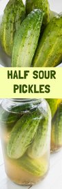 Half Sour Pickles!